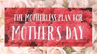 WATCH: Motherless Mother's Day: Lila's Good Health Report